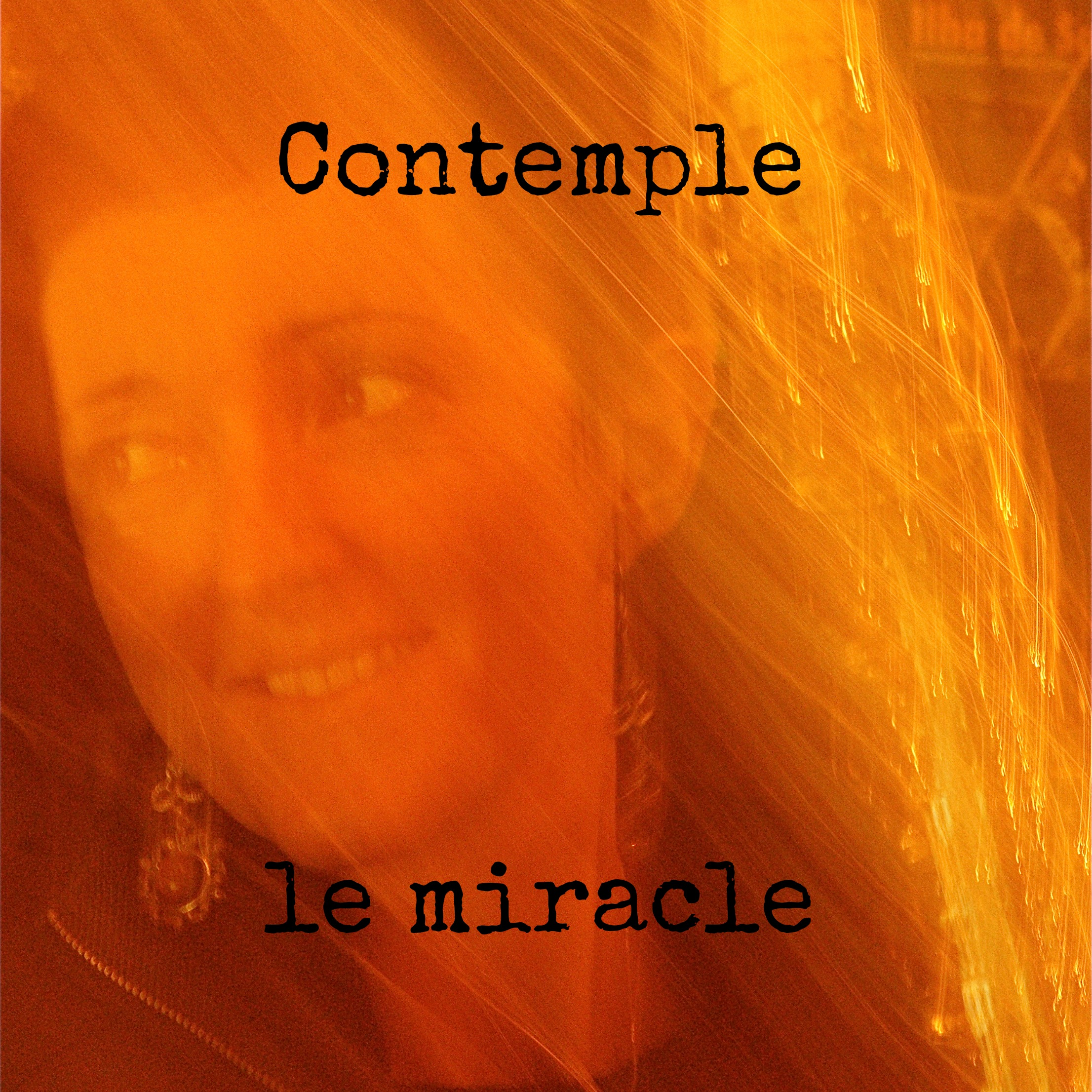 Contemple le miracle