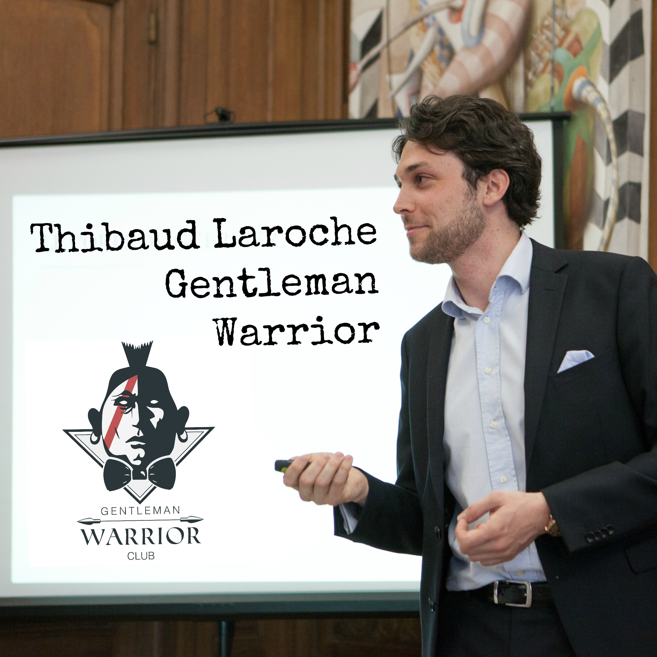 Thibaud Laroche Gentleman Warrior